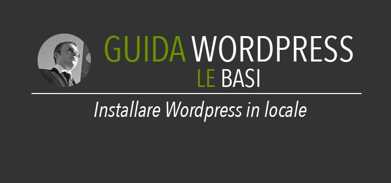 Installare wordpress in locale su pc o mac