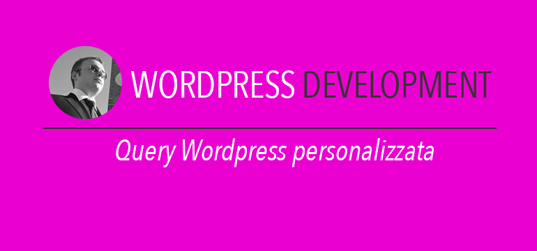 query wordpress personalizzata
