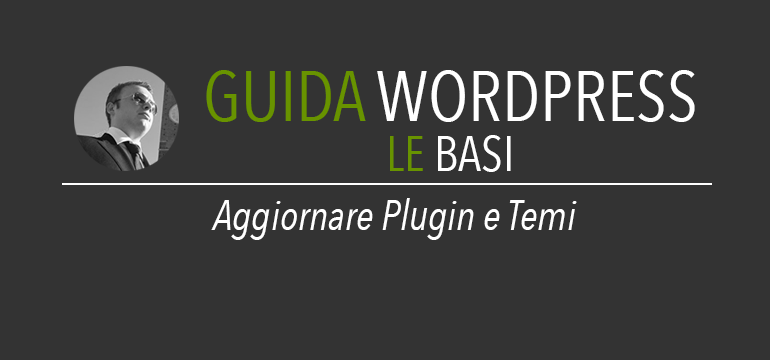 Aggiornare temi wordpress e plugin wordpress