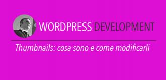 Thumbnail WordPress: cosa sono e come funzionano