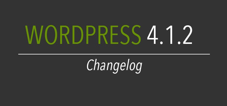 Wordpress 4.1.2 Changelog