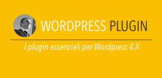 I Plugin essenziali per WordPress 4.X