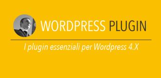 I plugin essenziali per wordpress 4.x