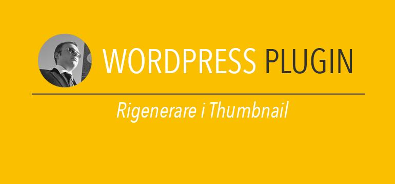 Rigenerare i thumbnail wordpress