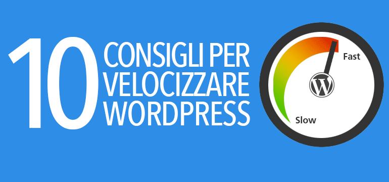 Dieci utili consigli su come velocizzare WordPress