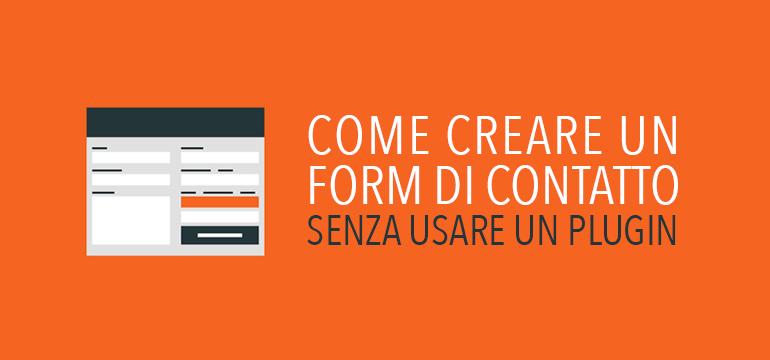 Come Creare un form di contatto senza usare plugin in wordpress
