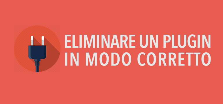 Rimuovere un plugin in Wordpress in modo definitivo