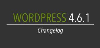Wordpress 4.6.1 changelog